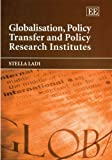 img - for Globalisation, Policy Transfer And Policy Research Institutes book / textbook / text book