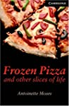 Frozen Pizza and Other Slices of Life...