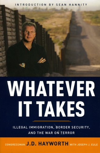 Image for Whatever It Takes : Illegal Immigration, Border Security, and the War on Terror