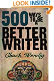 500 Ways To Be A Better Writer