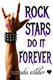 Rock Stars Do It Forever