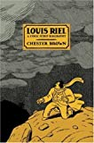Louis Riel: A Comic-Strip Biography (1894937899) by Brown, Chester