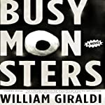 Busy Monsters: A Novel | William Giraldi