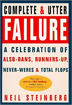 a complete and utter failure a celebration of alsorans