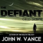 The Defiant: Grid Down | John W. Vance