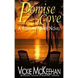 Promise Cove (A Pelican Pointe Novel -- Book One) ~ Vickie McKeehan