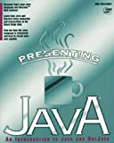 img - for Presenting Java book / textbook / text book