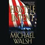 Hostile Intent | Michael Walsh