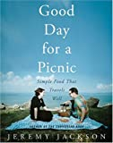 Search : Good Day for a Picnic: Simple Food That Travels Well