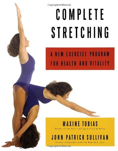 COMPLETE STRETCHING: A NEW EXERCISE PROGRAM FOR HEALTH...