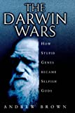 Darwin Wars: How Stupid Genes Became Selfish Gods (068485144X) by Brown, Andrew