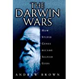"Darwin Wars: How Stupid Genes Became Selfish Gods: The Scientific Battle for the Soul of Manvon ""Andrew Brown"""