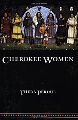 Cherokee Women: Gender and Culture Change, 1700-1835 (Indians of the Southeast)