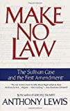 Make No Law: The Sullivan Case and the First Amendment (0679739394) by Lewis, Anthony