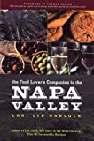 img - for The Food Lover's Companion to the Napa Valley: Where to Eat, Cook, and Shop in the Wine Country Plus 50 Irresistible Recipes book / textbook / text book