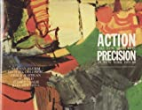 Action, precision: The new direction in New York, 1955-60 (0917493001) by Schimmel, Paul