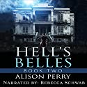 Hell's Belles 2 Audiobook by Alison Perry Narrated by Rebecca Schwab