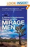 Mirage Men: A Journey into Disinformation, Paranoia and UFOs: The Weird Truth Behind UFOs