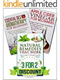 NATURAL REMEDIES: A Box Set of: Natural Remedies, Essential Oils, Apple Cider Vinegar (Home Remedies Book 1)