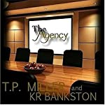 The Agency | T.P. Miller,KR Bankston