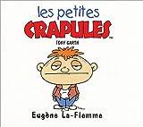echange, troc Tony Garth - Les Petites Crapules : Eugène La-Flemme