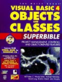 Visual Basic 4 Objects & Classes: Superbible/Book and Compact Disc