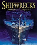 Shipwrecks: Disasters of the Deep Seas (0572031459) by Cawthorne, Nigel