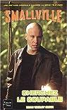 Smallville, Tome 8 : Cherchez le coupable par Smith