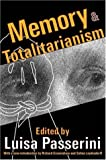 img - for Memory and Totalitarianism (Memory and Narrative) book / textbook / text book