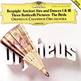 Respighi: Ancient Airs and Dances 1 & 3, Three Botticelli Pictures, The Birds