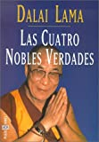 img - for Las Cuatro Nobles Verdades (Coleccion Autoayuda) (Spanish Edition) book / textbook / text book