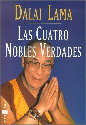 Las Cuatro Nobles Verdades (Coleccion Autoayuda) (Spanish Edition) written by Dalai Lama XIV