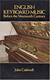 English Keyboard Music Before the Nineteenth Century (Dover Books on Music) (0486248518) by Caldwell, John
