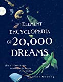 img - for The Element Encyclopedia of 20,000 Dreams: The Ultimate A-Z to Interpret the Secrets of Your Dreams book / textbook / text book
