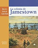 La Colonia de Jamestown (Hitos de la Historia de Estados Unidos (Landmark Events In A) (Spanish Edition) (0836874633) by Knowlton, MaryLee