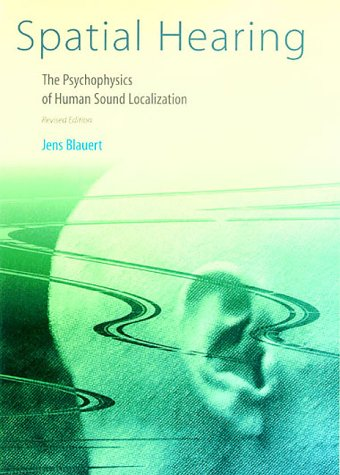 Spatial Hearing - Revised Edition: The Psychophysics of Human Sound Localization