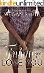 Trying Not To Love You (The Love Seri...