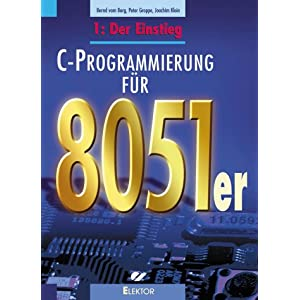 eBook Cover für  C Programmierung f uuml r 8051er C Programmierung f uuml r die 8051er Familie 1 Der Einstieg BD 1