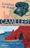 Rounding the mark / by Andrea Camilleri. Uniform Title: Giro Di Boa (0330442198) by Andrea Camilleri
