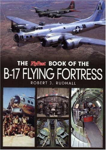 The Flypast Book of the B-17 Flying Fortress