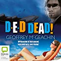 D-E-D Dead! Audiobook by Geoffrey McGeachin Narrated by Peter Hosking