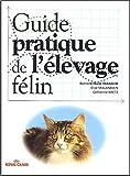 Guide pratique de l'élevage félin