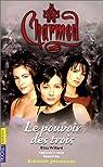 Charmed, tome 1 : Le Pouvoir des trois par Willard