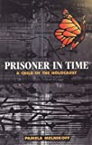 Prisoner in Time: A Child of the Holocaust