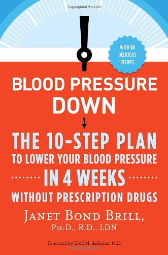 Blood Pressure Down: The 10-Step Plan To Lower Your Blood Pressure In 4 Weeks--Without Prescription Drugs front-294600