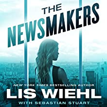 The Newsmakers Audiobook by Lis Wiehl, Sebastian Stuart Narrated by Devon O'Day
