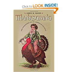 Thanksgiving: The Biography of an American Holiday (Revisiting New England) by James W. Baker and Peter J. Gomes