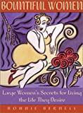 Bountiful Women: Large Womens Secrets for Living the Life They Desire