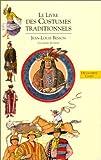 Livres des costumes, tome 3 : Le Livre des costumes traditionnels
