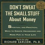 Don't Sweat the Small Stuff About Money | [Richard Carlson]